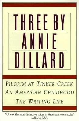 Three by Annie Dillard By Dillard, Annie